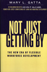 link and cover image for the book Not Just Getting By: The New Era of Flexible Workforce Development
