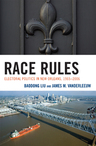 link and cover image for the book Race Rules: Electoral Politics in New Orleans, 1965-2006
