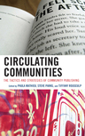 link and cover image for the book Circulating Communities: The Tactics and Strategies of Community Publishing