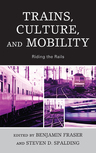 link and cover image for the book Trains, Culture, and Mobility: Riding the Rails