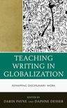 link and cover image for the book Teaching Writing in Globalization: Remapping Disciplinary Work