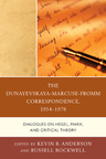 link and cover image for the book The Dunayevskaya-Marcuse-Fromm Correspondence, 1954–1978: Dialogues on Hegel, Marx, and Critical Theory