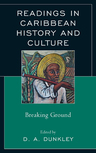 link and cover image for the book Readings in Caribbean History and Culture: Breaking Ground