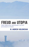 link and cover image for the book Freud and Utopia: From Cosmological Narcissism to the Soft Dictatorship of Reason