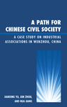 link and cover image for the book A Path for Chinese Civil Society: A Case Study on Industrial Associations in Wenzhou, China