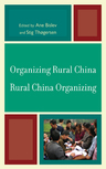 link and cover image for the book Organizing Rural China — Rural China Organizing