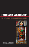 link and cover image for the book Faith and Leadership: The Papacy and the Roman Catholic Church