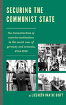 link and cover image for the book Securing the Communist State: The Reconstruction of Coercive Institutions in the Soviet Zone of Germany and Romania, 1944–1948