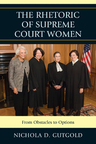 link and cover image for the book The Rhetoric of Supreme Court Women: From Obstacles to Options