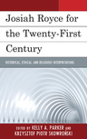 link and cover image for the book Josiah Royce for the Twenty-first Century: Historical, Ethical, and Religious Interpretations