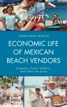 link and cover image for the book Economic Life of Mexican Beach Vendors: Acapulco, Puerto Vallarta, and Cabo San Lucas