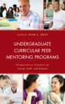 link and cover image for the book Undergraduate Curricular Peer Mentoring Programs: Perspectives on Innovation by Faculty, Staff, and Students