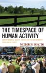 link and cover image for the book The Timespace of Human Activity: On Performance, Society, and History as Indeterminate Teleological Events