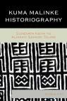link and cover image for the book Kuma Malinke Historiography: Sundiata Keita to Almamy Samori Toure