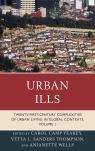 link and cover image for the book Urban Ills: Twenty-first-Century Complexities of Urban Living in Global Contexts, Volume 1
