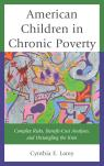 link and cover image for the book American Children in Chronic Poverty: Complex Risks, Benefit-Cost Analyses, and Untangling the Knot