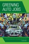 link and cover image for the book Greening Auto Jobs: A Critical Analysis of the Green Job Solution