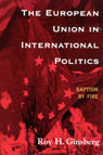 link and cover image for the book The European Union in International Politics: Baptism by Fire