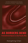 link and cover image for the book As Borders Bend: Transnational Spaces on the Pacific Rim