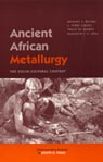 link and cover image for the book Ancient African Metallurgy: The Sociocultural Context