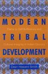 link and cover image for the book Modern Tribal Development: Paths to Self-Sufficiency and Cultural Integrity in Indian Country