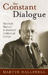 link and cover image for the book The Constant Dialogue: Reinhold Niebuhr and American Intellectual Culture