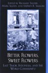 link and cover image for the book Bitter Flowers, Sweet Flowers: East Timor, Indonesia, and the World Community