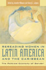 link and cover image for the book Rereading Women in Latin America and the Caribbean: The Political Economy of Gender