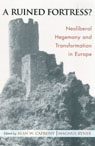 link and cover image for the book A Ruined Fortress?: Neoliberal Hegemony and Transformation in Europe