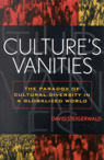 link and cover image for the book Culture's Vanities: The Paradox of Cultural Diversity in a Globalized World