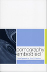 link and cover image for the book Pornography Embodied: From Speech to Sexual Practice