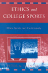 link and cover image for the book Ethics and College Sports: Ethics, Sports, and the University