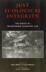 link and cover image for the book Just Ecological Integrity: The Ethics of Maintaining Planetary Life