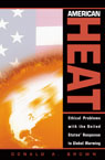 link and cover image for the book American Heat: Ethical Problems with the United States' Response to Global Warming