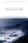 link and cover image for the book Theorizing Backlash: Philosophical Reflections on the Resistance to Feminism