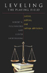 link and cover image for the book Leveling the Playing Field: Justice, Politics, and College Admissions