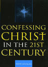 link and cover image for the book Confessing Christ in the Twenty-First Century