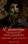 link and cover image for the book Discovering Feminist Philosophy: Knowledge, Ethics, Politics