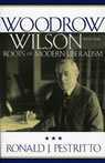 link and cover image for the book Woodrow Wilson and the Roots of Modern Liberalism