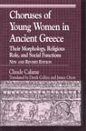 link and cover image for the book Choruses of Young Women in Ancient Greece: Their Morphology, Religous Role, and Social Functions, New and Revised