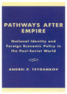 link and cover image for the book Pathways after Empire: National Identity and Foreign Economic Policy in the Post-Soviet World
