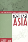 link and cover image for the book The International Relations of Northeast Asia