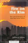 link and cover image for the book Fire on the Rim: The Cultural Dynamics of East/West Power Politics