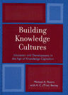 link and cover image for the book Building Knowledge Cultures: Education and Development in the Age of Knowledge Capitalism