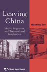 link and cover image for the book Leaving China: Media, Migration, and Transnational Imagination