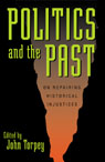 link and cover image for the book Politics and the Past: On Repairing Historical Injustices