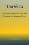 link and cover image for the book The Euro: European Integration Theory and Economic and Monetary Union
