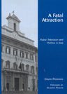 link and cover image for the book A Fatal Attraction: Public Television and Politics in Italy