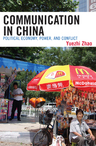 link and cover image for the book Communication in China: Political Economy, Power, and Conflict