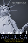 link and cover image for the book Transnational America: Cultural Pluralist Thought in the Twentieth Century
